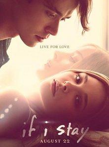 """""""If I stay - Zostań jeśli kochasz"""" Jeden z najlepszych filmów jakie oglądałam. Polecam!"""