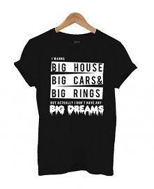 T-shirt I WANNA BIG HOUSE BIG CARS BIG RINGS bts BIG DREAMS modna koszulka kpop z nadrukiem napisem z piosenki bangtan boys zespołu BTS kpop- super bluzka dla fanów azji i korei