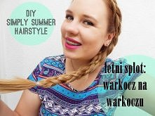 LETNI SPLOT: WARKOCZ NA WARKOCZU | TUTORIAL DIY SIMPLE SUMMER HAIRSTYLE