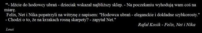 """""""FELIX, NET I NIKA"""" - Rafał Kosik"""
