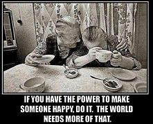 'make just one someone happy...' :)