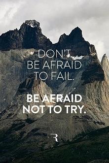Nie obawiaj się przegranej - obawiaj się braku próby