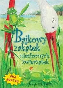 """Bajkowy zakątek niesfornych zwierzątek - Jolanta Klimkiewicz """"Bajkowy zakątek..."""