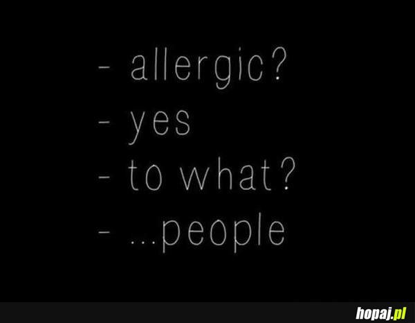 Allergic..to people