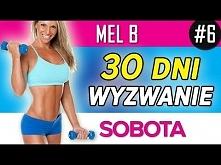 Mel B - Wyzwanie 30 dni: Sobota