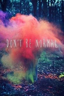 #9 tapeta na telefon -don't be normal...
