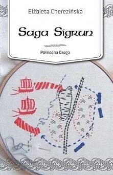 """""""Saga Sigrun"""" to tętniąca energią życia wytrawna i porywająca narracja, wysmakowany wizerunek psychologiczny postaci, niezwykła uroda detalu. Opisowość jednak nie nuży..."""