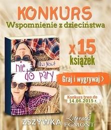 """Kochani, mamy dla Was świetną wiadomość - dziś jest premiera nowej książki Ewy Nowak """"Nie do pary"""" :). Tymczasem  ZSZYWKA ma dla Was 15 świeżutkich egzemplarzy, które z łatwości..."""