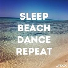 Sleep Beach Dance Repeat