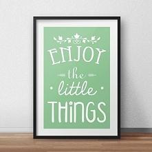 Plakat w ramie lub papierowy ENJOY the little things  littlethings.pl