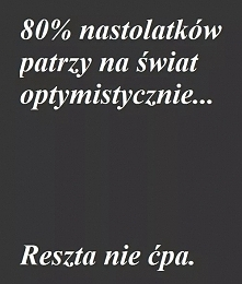 80% nastolatków...