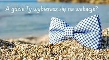 A Ty gdzie wybierasz się na wakacje? Polskie góry a może grecka plaża?  Może ...