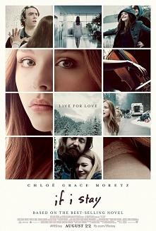 If I stay ;)  Cudowny film, bardzo wzruszający, płakałam od 12 minuty, film t...
