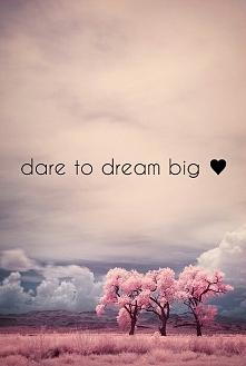 Uwierz w marzenia :)