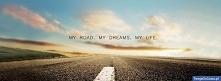 My road. My dreams. My life.