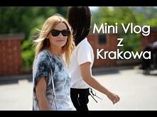 Mini vlog z Krakowa *loveandgreatshoes*