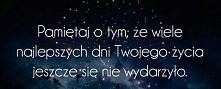 I wszystko przed Tobą ;)
