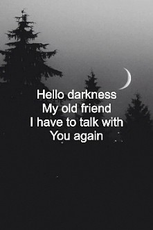 #darkness #sad #oldfriend