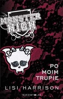 Monster High : Po moim trup...
