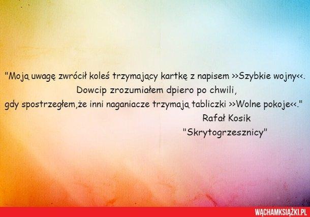 """""""SKRYTOGRZESZNICY"""" - Rafał Kosik"""