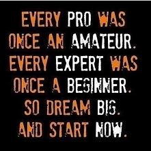Gdy widzisz kogoś, kto jest na początku drogi - pamiętaj, że może osiągnąć wszystko.  Jeśli Ty jesteś na początku - też o tym pamiętaj! Nie pozwól by ktoś umniejszał Twoje ambic...