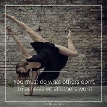 """""""Musisz robić to czego inni nie robią, by osiągnąć coś, czego inni nie o..."""