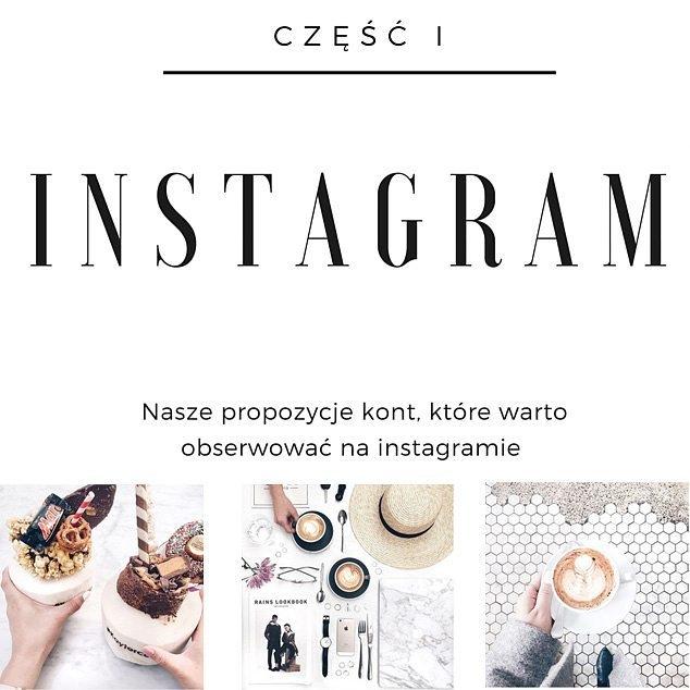 Cześć dziewczyny na blogu czeka na Was cześć 1 naszego przeglądu kont na instagramie które według nas warto obserwować - zapraszamy