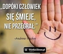 """""""Dopóki człowiek się śmieje, nie przegrał."""" – Andrew Vachss"""