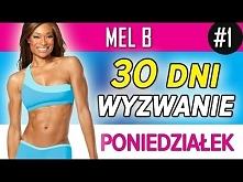 Mel B - Wyzwanie 30 dni: Poniedziałek  no to 29 dzień, do dzieła :3