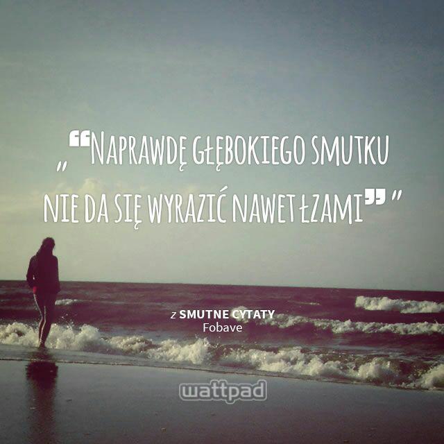 cytaty o smutku cytaty #smutek na Mój styl   Zszywka.pl cytaty o smutku