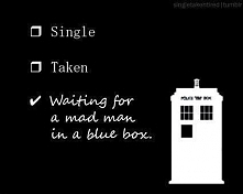 I'm waiting for a mad man in a blue box ❤