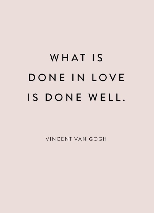 What Is Done In Love Is Done Well Vincent Van Gogh Na Cytaty