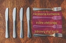 Akcesoria kuchenne, które ułatwiają zdrowy styl życia