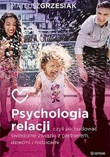 """""""Psychologia relacji""""  to dla mnie bardzo pozytywne czytelnicze zaskoczenie i poradnik, który – krótko mówiąc – gorąco polecam! Polecam każdemu, kto czuje, że jego związki – z p..."""
