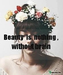 """""""Piękno jest niczym bez rozumu."""" !!!"""