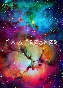 I'M A DREAMER!! <3 <3 <3 <3 <3 <3 <3 <3 <3