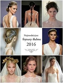 Najmodniejsze fryzury ślubne 2016