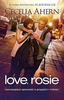 """""""Love, Rosie"""" Rosie i Alex od dzieciństwa są nierozłączni. Życie za..."""