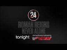 WWE 24-Roman Reigns: Never Alone - tonight after Raw on the award-winning WWE Network