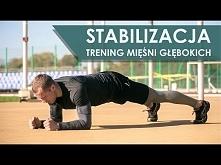 Stabilizacja/Core Stability - Trening Mięśni Głębokich