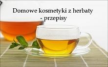 Domowe kosmetyki z herbaty