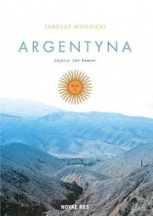 Argentyna - to jedno z moich największych podróżniczych marzeń. Dlatego bez wahania wybrałam właśnie tę książkę z pośród innych propozycji do recenzji. Zachęcił mnie tytuł, ale ...