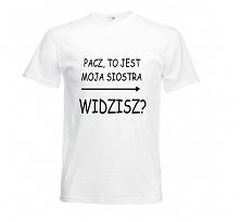 Koszulka PACZ TO JEST MOJA SIOSTRA WIDZISZ? - koszulka dla przyjaciółek ; mod...