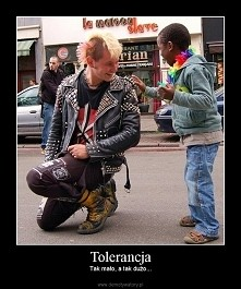 Tolerancja-to właśnie ona nas uczy być dobrym człowiekiem.