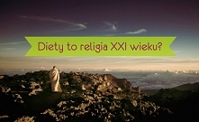 Czy diety to religia XXI wi...
