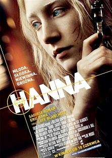 Hanna(2011)  Hanna jest nastolatką, wychowana przez ojca byłego agenta CIA. P...