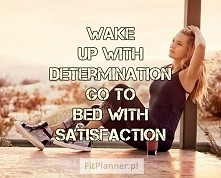"""""""Budź się z determinacją, kładź się spać z satysfakcją"""" ❤️  Zrób to..."""
