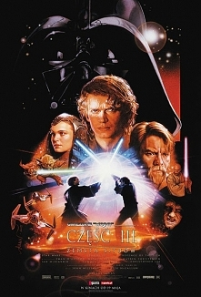 Gwiezdne wojny: Część III - Zemsta Sithów ........................  Wojny Klonów dobiegają końca, jednak w galaktyce rośnie moc złowrogich Sithów. Czy Anakin Skywalker oprze się...