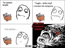 *zjawisko występuje najczęściej przy nauce lub przy czytaniu lektur ;)