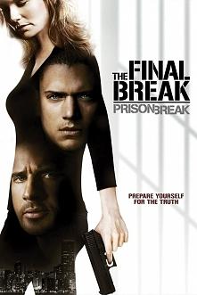 Prison Break: The Final Break (Skazany na śmierć: Ostatnia ucieczka)
